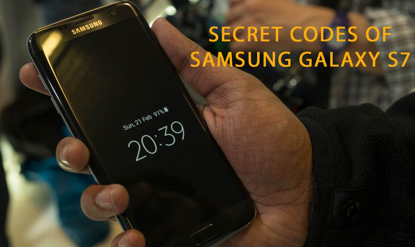 Samsung Galaxy S7 Secret Codes and Hidden Menu